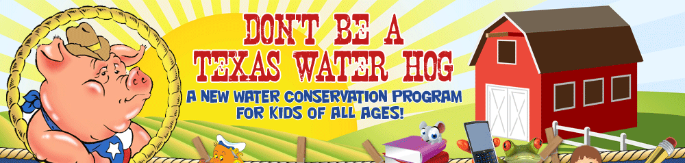 Texas Water Hog - Water Conservation Program